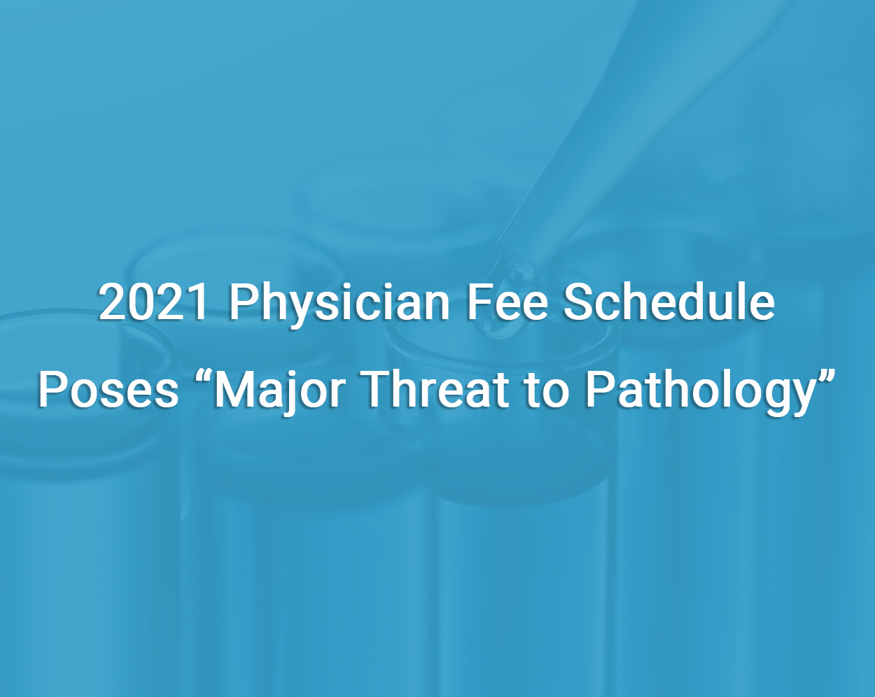 2021 Proposed Fee Schedule for Pathologists