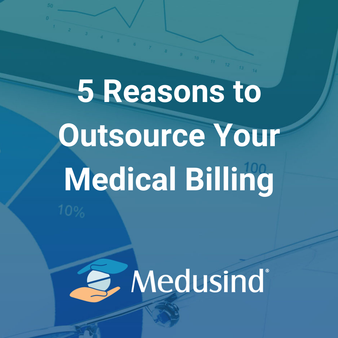 5 Reasons to Outsource Medical Billing