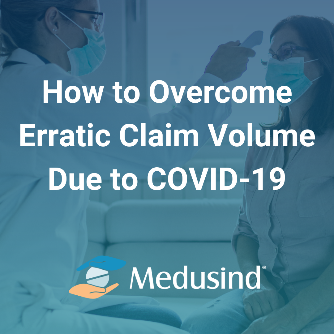 How to How to Overcome Erratic Claim Volume Due to COVID