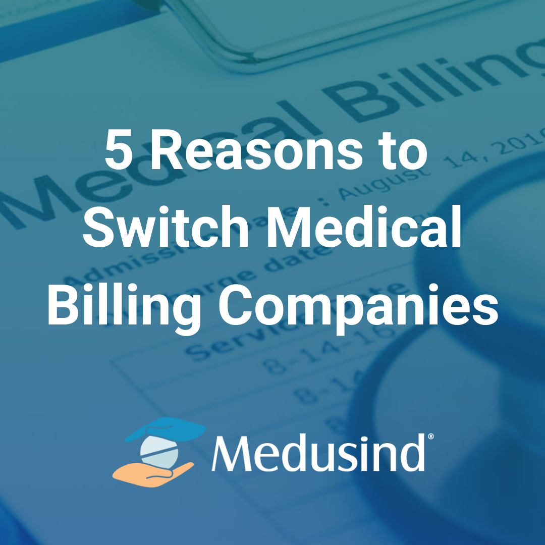 5 Reasons to Switch Medical Billing Companies